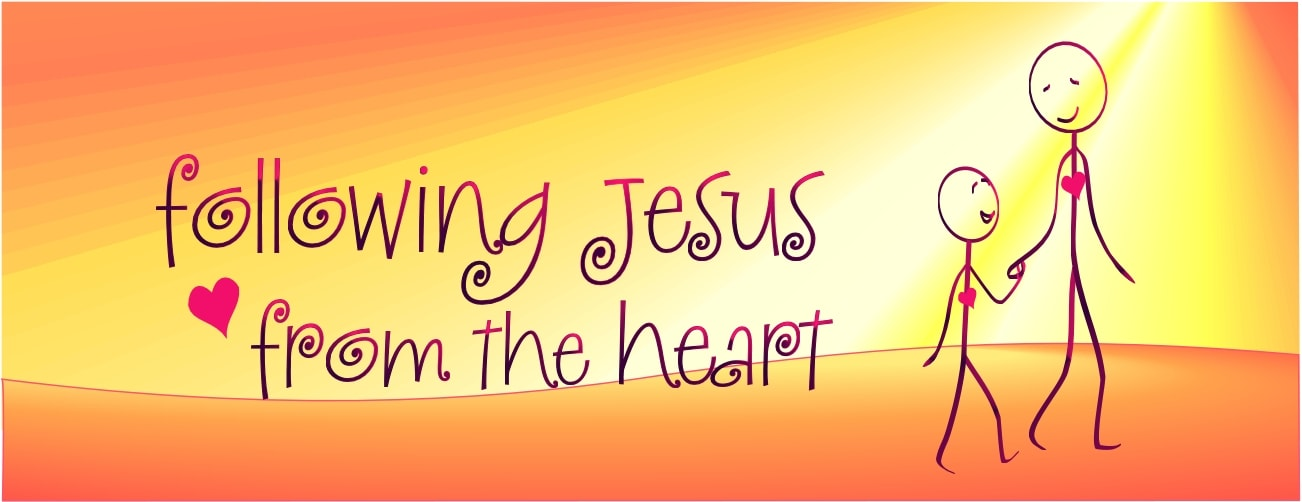 Following Jesus from the Heart